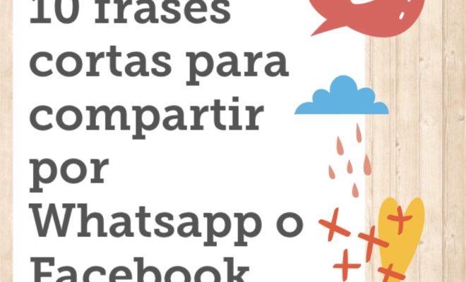 Frases Cortas Y Bonitas Para Compartir Por Whatsap O